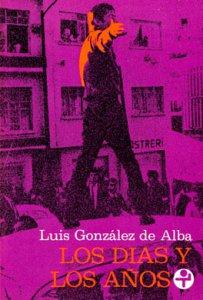 Los días y los años de Luis González de Alba