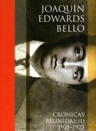 Crónicas reunidas (I) de Joaquín Edwards Bello