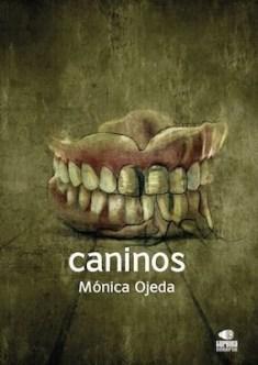Caninos de Mónica Ojeda
