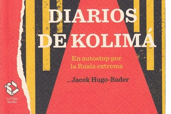 Diarios de Kolimá de Jacek Hugo-Bader