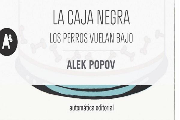 La caja negra de Alek Popov