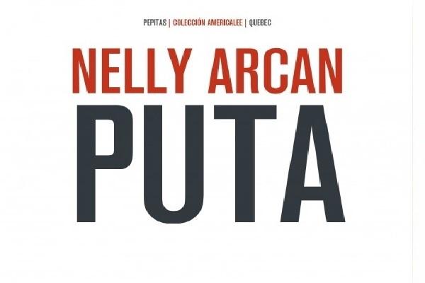 Puta de Nelly Arcan