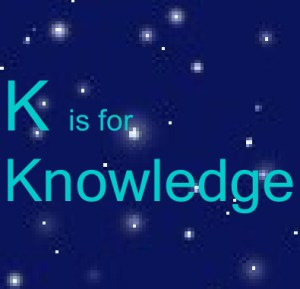 K – Knowledge