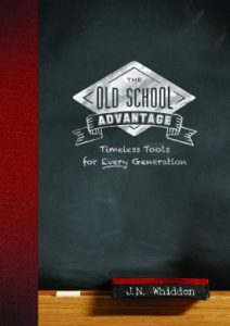 Book Giveaway: The Old School Advantage: Timeless Tools for Every Generation