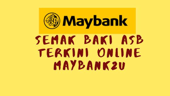 Semak Baki Asb Terkini Online Maybank2u