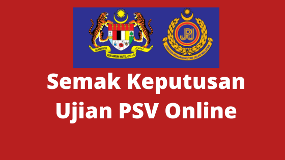 Semak Keputusan Ujian PSV Online