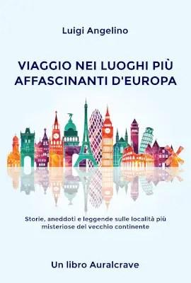 Viaggio nel luoghi più affascinanti d'Europa
