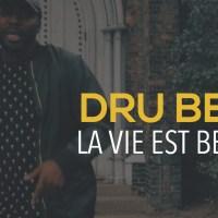 Dru Bex : La vie est belle