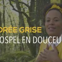 Andrée Grise : Le Gospel en douceur
