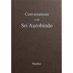 Conversations with Sri Aurobindo by Pavitra