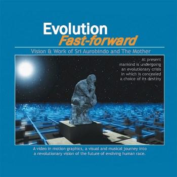 Integral Yoga – Evolution Fast Forward I