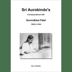 Sri Aurobindo's Correspondence with Govindbhai Patel