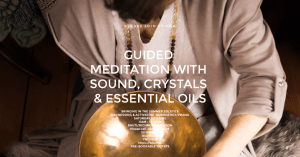 Guided Meditation With Sound, Crystals & Essential Oils @ Bhuti London