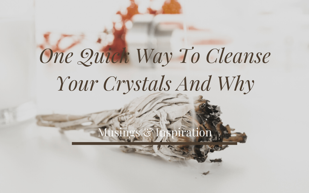 A Quick Way To Cleanse Your Crystals And Why