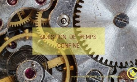 Le temps d'un confinement