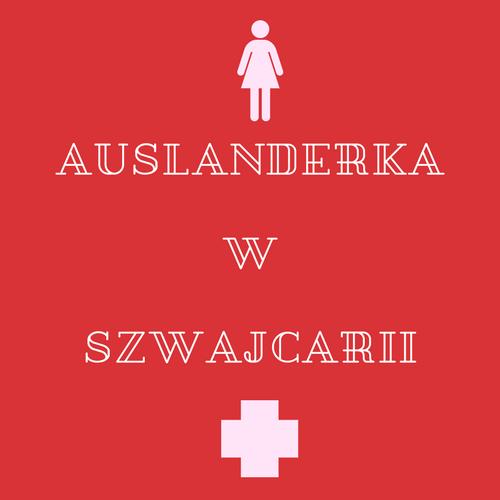 Auslanderka w Szwajcarii…