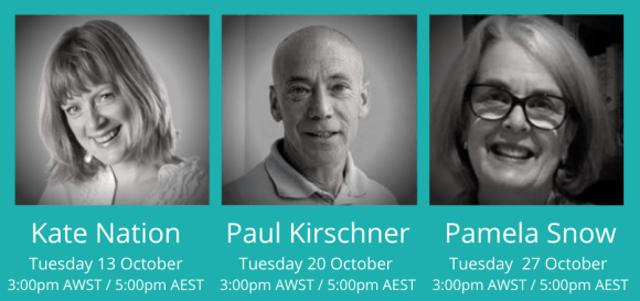 The next three webinars feature Kate Nation, Paul Kirschner and Pamela Snow
