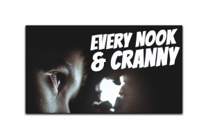 every nook and cranny