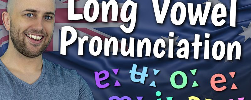 AE 596: How to Pronounce the 8 x Long Vowels in Australian English