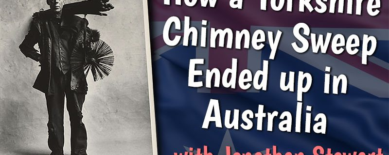AE 597 – Interview: How a Yorkshire Chimney Sweep Ended up in Australia with Jon Stewart