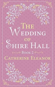 The Wedding of Shire Hall