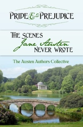 Pride and Prejudice- The Scenes Jane Austen Never Wrote