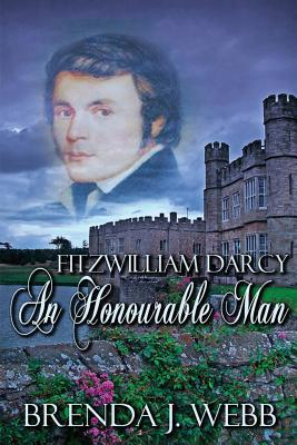Fitzwilliam Darcy- An Honorable Man