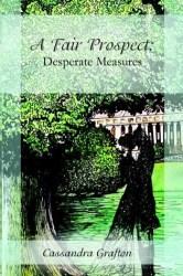 A Fair Prospect-Desperate Measures