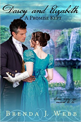 Darcy and Elizabeth: A Promise Kept by Brenda J. Webb