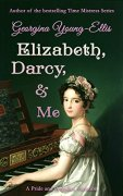 Elizabeth, Darcy, and Me
