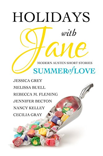Holidays with Jane: Summer of Love by Cecilia Gray, Jennifer Becton, Jessica Grey, Melissa Buell, Nancy Kelley, Rebecca Fleming