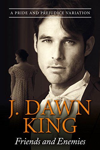 Friends and Enemies by J. Dawn King