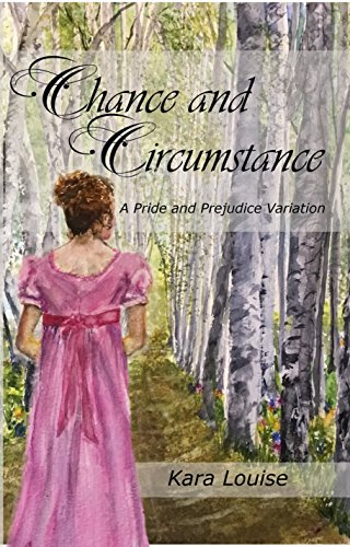 Chance and Circumstance by Kara Louise