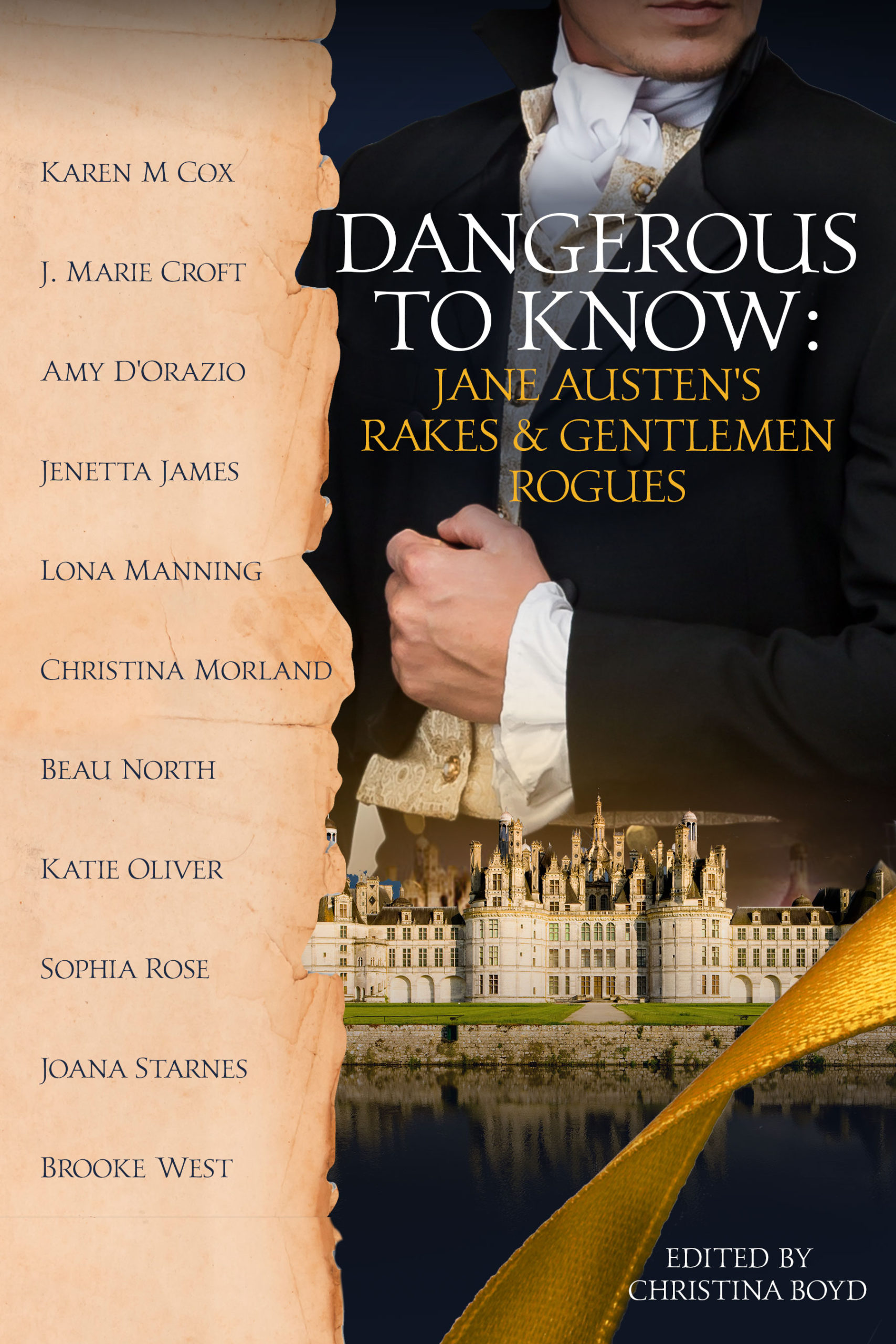 Dangerous to Know: Jane Austen's Rakes and Gentlemen Rogues by Christina Boyd
