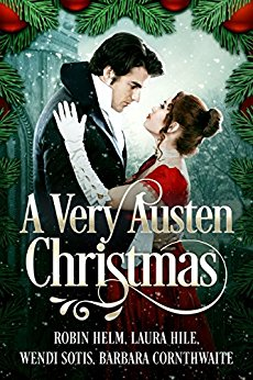 A Very Austen Christmas by Barbara Cornthwaite, Laura Hile, Robin Helm, Wendi Sotis