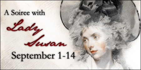 A Soiree with Lady Susan, September 1-14, 2009