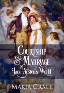 Courtship and Marriage in Jane Austen's World