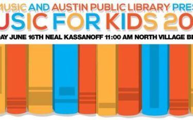 ATX Music and Austin Public Library Present: Music for Kids, Featuring Neal Kassanoff!