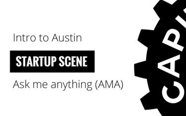 Austin Startup Week: Intro to the Austin Startup Scene #AMA (Ask Me Anything) with Joshua Baer
