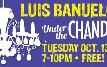 Under the Chandelier Presents: Luis Banuelos