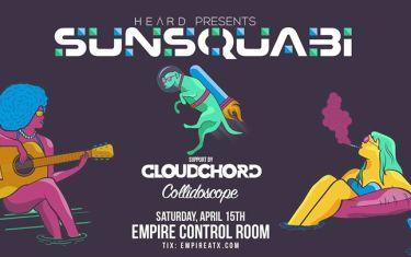Tonight!! Sunsquabi // Cloudchord // Collidoscope – Empire // (SCI latenight)