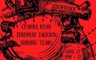 Chakra Khan / Jeremiah Jackson / Burning Years at Sidewinder