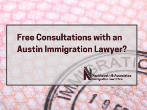Free Consultation with an Austin Immigration Lawyer? - Nanthaveth & Associates