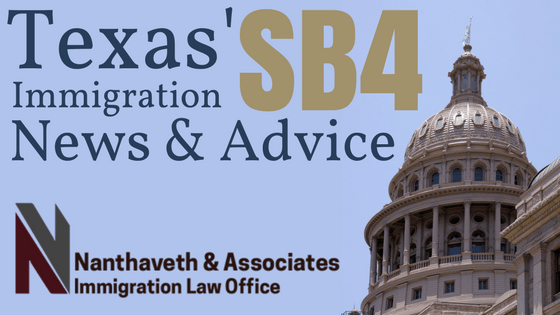 Texas SB4 Immigration News and Advice | Nanthaveth & Associates