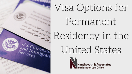 Visa Options for Permanent Residency in the United States | Austin Immigration Lawyer | Nanthaveth & Associates