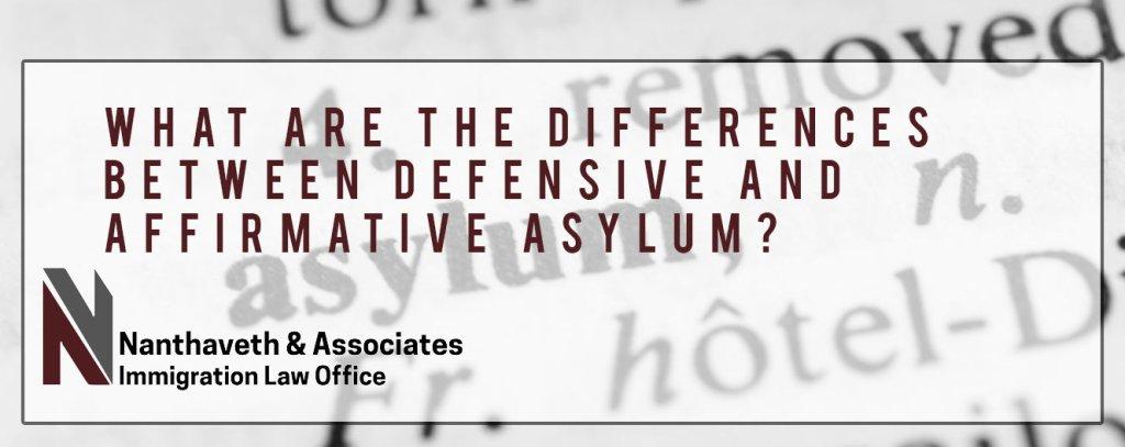 Defensive and Affirmative Asylum