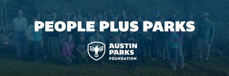 Austin Parks Foundation helps maintain Austin's 300+ Parks, Trails, and Green Spaces