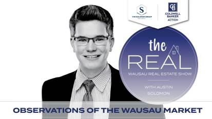 Austin's Observations of the Wausau Real Estate Market