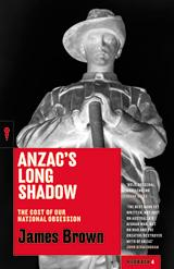 Anzac's Long Shadow by Cpt James Brown