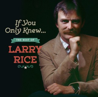 Larry Rice - If Only You Knew